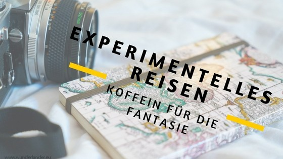 Experimental travel – caffeine for the imagination