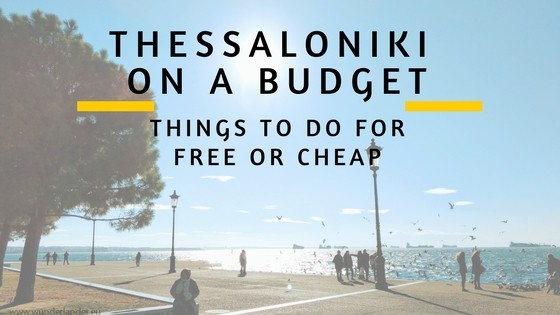 Travel Tips for a budget: Thessaloniki in Greece