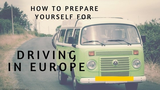 How to prepare yourself for driving in Europe
